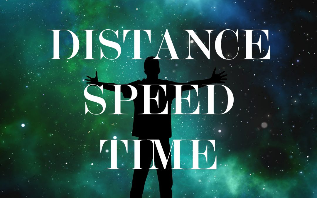 Distance, Speed, Time