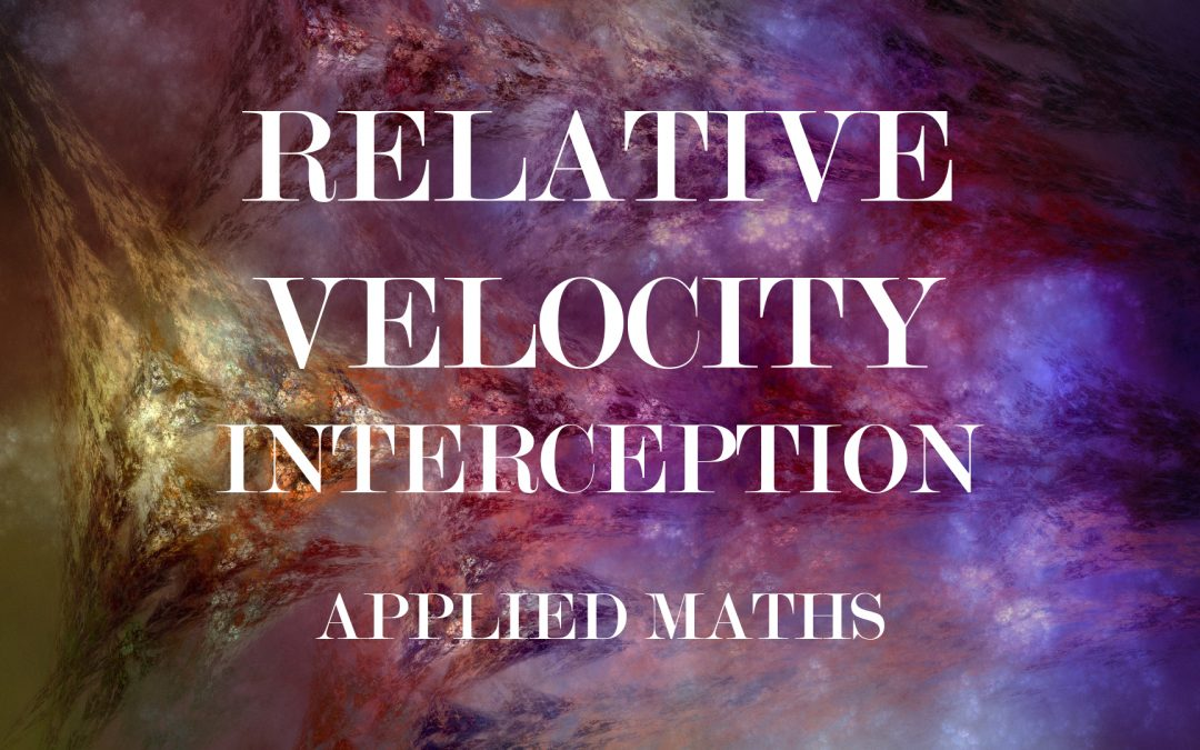 2.2 Relative Velocity – 2 Bodies Interception