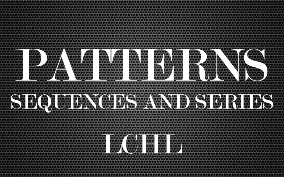 Patterns – Sequences and Series