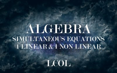 Algebra – Simultaneous Equations (One Linear, One Non Linear)
