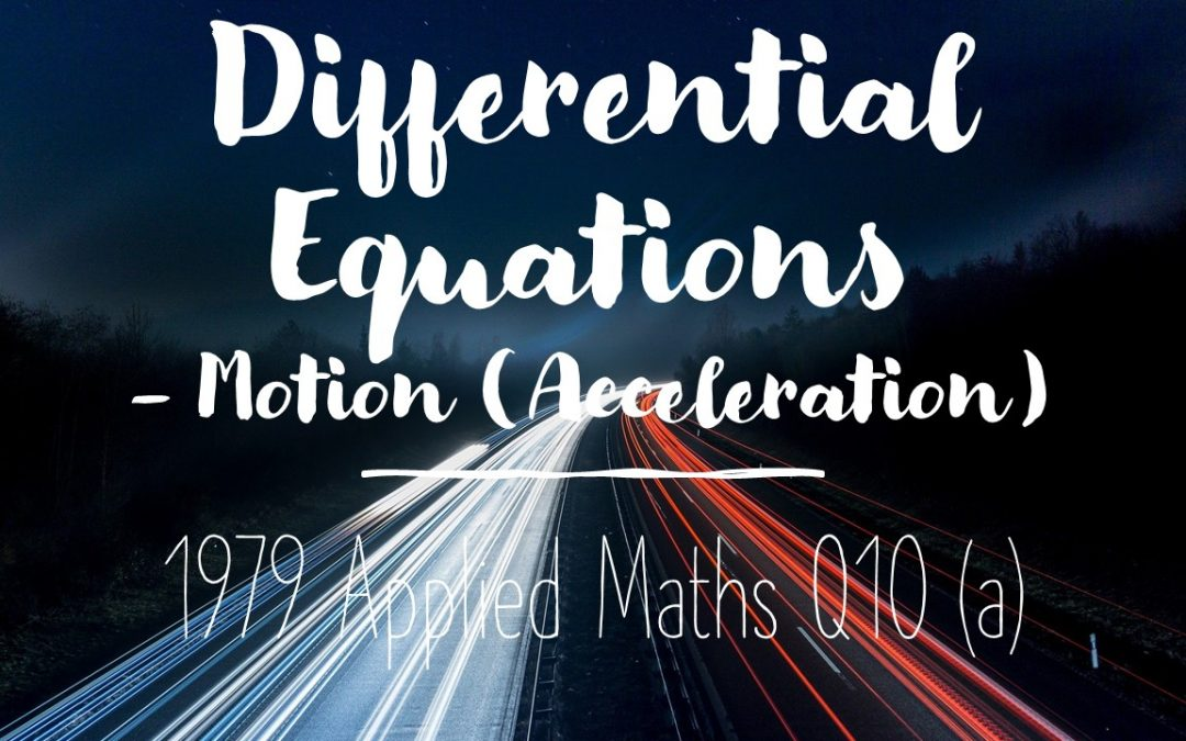 Differential Equations – Motions (Acceleration)