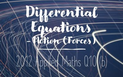 Differential Equations 2012 Q10 (b) – Motion (Forces)